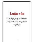 Luận văn: Các biện pháp nhằm thúc đẩy xuất khẩu hàng hoá ở Việt Nam