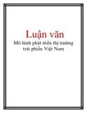 Luận văn: Mô hình phát triển thị trường trái phiếu Việt Nam