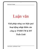 Luận văn: Giải pháp nâng cao hiệu quả hoạt động nhập khẩu của công ty TNHH TM & ĐT Tuấn Linh