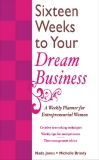 Sixteen Weeks to Your Dream Business