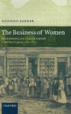 The Business of Women Female Enterprise and Urban Development in Northern England 1760–1830