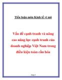 """Tiểu luận """" Vấn đề cạnh tranh và nâng cao năng lực cạnh tranh của doanh nghiệp Việt Nam trong điều kiện toàn cầu hóa """""""