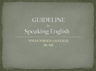 GUIDELINE  for  Speaking English