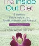 The Inside Out Diet 4 Weeks to Natural Weight Loss, Total Body Health, and Radiance