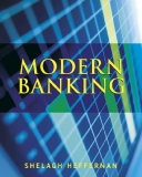 Modern Banking Shelagh Heffernan Professor of Banking and Finance, Cass Business School