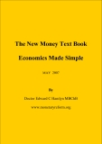 The New Money Text Book Economics Made Simple 2007