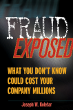 FRAUD EXPOSED What You Don't Know Could Cost Your Company MillionsJoseph