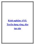 Kinh nghiệm ANZ: Tuyển dụng rộng, đào tạo sâu