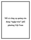 """Mổ xẻ công cụ quảng cáo đang """"ngập tràn"""" phố phường Việt Nam"""