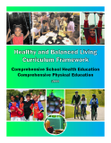 Healthy and Balanced Living  Curriculum Framework - Comprehensive School Health Education Comprehensive Physical Education