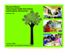 Research Review:  School-based Health Interventions  and Academic Achievement