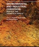 ENVIRONMENTAL AND INDUSTRIAL CORROSION - PRACTICAL AND THEORETICAL ASPECTS