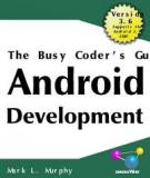 The Busy Coder's Guide to Android Developmentby Mark L. Murphy.The Busy Coder's Guide to Android