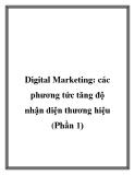Digital Marketing: các phương tức tăng độ nhận diện thương hiệu (Phần 1)