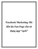 """Facebook Marketing: Đã đến lúc Fan Page cần sử dụng app """"sạch"""""""