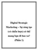 Digital Strategic Marketing – Sự sáng tạo (có chiến lược) có thể mang bạn đi bao xa ? (phần 1)