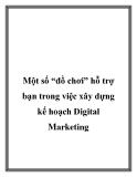 """Một số """"đồ chơi"""" hỗ trợ bạn trong việc xây dựng kế hoạch Digital marketing"""