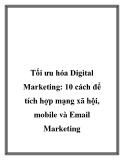 Tối ưu hóa Digital Marketing: 10 cách để tích hợp mạng xã hội, mobile và Emai MAarketing l
