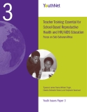 Teacher Training: Essential for School-Based Reproductive Health and HIV/AIDS Education