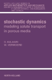 STOCHASTIC DYNAMICS Modeling Solute Transport in Porous Media