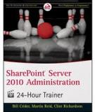 SHAREPOINT® SERVER 2010 ADMINISTRATION 24-HOUR TRAINER