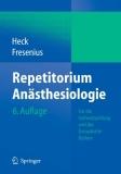 Repetitorium Anästhesiologie 6., vollständig aktualisierte Auflage
