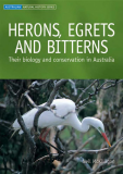 HERONS, EGRETS AND BITTERNS Their biology and conservation in Australia