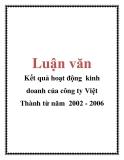 Luận văn: Kết quả hoạt động kinh doanh của công ty Việt Thành từ năm 2002 - 2006
