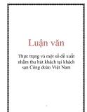 Luận văn: Thực trạng và một số đề xuất nhằm thu hút khách tại khách sạn Công đoàn Việt Nam