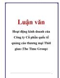 Luận văn: Hoạt động kinh doanh của Công ty Cổ phần quốc tế quảng cáo thương mại Thời gian (The Time Group)