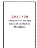 Luận văn: Đánh giá kết quả hoạt động kinh doanh của khách sạn Melia Hà Nội