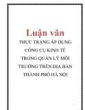 Luận văn: Thực trạng áp dụng công cụ kinh tế trong quản lý môi trường trên địa bàn tp Hà Nội