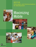 Information and Communications for Development 2012 - Maximizing Mobile