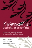 Copyright and Cultural Institutions - Guidelines for Digitization for U.S. Libraries, Archives, and Museums