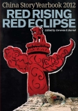 China Story Year Book 2012 -  Red Rising, Red Eclipse