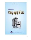 Giáo trình học Công nghệ tế bào - Nguyễn Hoàng Lộc