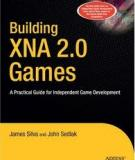 Building XNA 2.0 Games: A Practical Guide for Independent Game Development