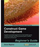.Construct Game DevelopmentBeginner's GuideA guide to escalate beginners to intermediate game