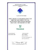 LUẬN VĂN TỐT NGHIỆP THỰC TRẠNG VÀ GIẢI PHÁP NÂNG CAO HIỆU QUẢ HUY ĐỘNG VỐN TẠI NGÂN HÀNG TMCP NGOẠI THƯƠNG VIỆT NAM - CHI NHÁNH CẦN THƠ