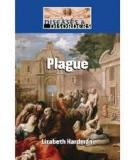 Diseases and Disorders: Plague