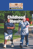 Diseases and Disorders: Childhood Obesity