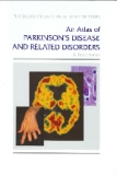 An Atlas of PARKINSON'S DISEASE AND RELATED DISORDERS
