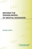 BEYOND THE DISEASE MODEL OF MENTAL DISORDERS