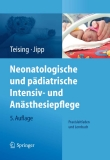 Neonatologische und pädiatrische Intensiv- und Anästhesiepfl ege