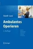 Ambulantes Operieren Rahmenbedingungen – Organisation – Patientenversorgung