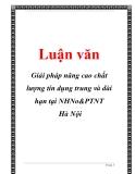 Báo cáo: Giải pháp nâng cao chất lượng tín dụng trung và dài hạn tại NHNo&PTNT Hà Nội