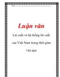 Luận văn: Lãi suất và hệ thống lãi suất của Việt Nam trong thời gian vừa qua