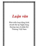 Luận văn đề tài : Phát triển hoạt động kinh doanh thẻ tại Ngân hàng thương mại cổ phần Kỹ Thương Việt Nam