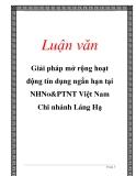 Luận văn: Giải pháp mở rộng hoạt động tín dụng ngắn hạn tại NHNo&PTNT Việt Nam Chi nhánh Láng Hạ