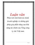 Luận văn đề tài : Phân tích tình hình tài chính doanh nghiệp và những giải pháp góp phần nâng cao khả năng tài chính của Tổng công ty chè Việt nam